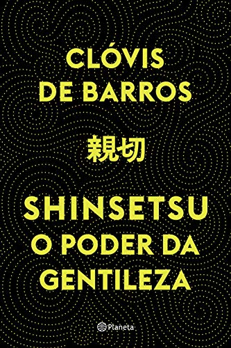 Shinsetsu: O poder da gentileza