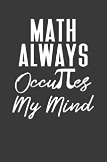 Math Always Occupies My Mind: College Ruled Journal - Blank Lined Notebook