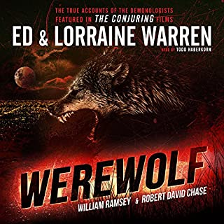 Werewolf     Ed & Lorraine Warren, Book 5              Written by:                                                                                                                                 Ed Warren,                                                                                        Lorraine Warren,                                                                                        Robert David Chase,                   and others                          Narrated by:                                                                                                                                 Todd Haberkorn                      Length: 4 hrs and 47 mins     2 ratings     Overall 3.0