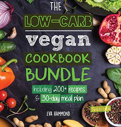 The Low Carb Vegan Cookbook Bundle: Including 30-Day Ketogenic Meal Plan (200+ Recipes: Breads, Fat Bombs & Cheeses) (Full-Color Edition) (3) (Ketogenic Vegan Diet)