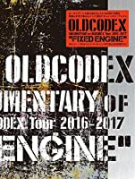 "DOCUMENTARY of  OLDCODEX Tour 2016-2017 ""FIXED ENGINE"""