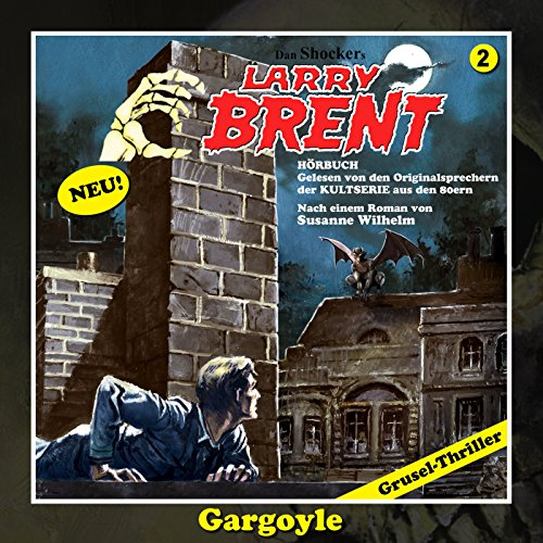 Gargoyle     Larry-Brent-Hörbuch 2              By:                                                                                                                                 Susanne Wilhelm                               Narrated by:                                                                                                                                 Wolfgang Rüter,                                                                                        Rainer Schmitt,                                                                                        Henry König,                   and others                 Length: 3 hrs and 6 mins     Not rated yet     Overall 0.0