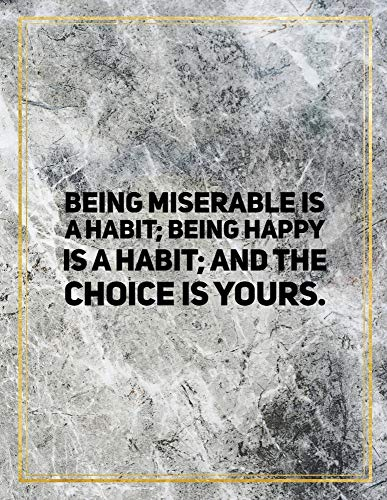 Being miserable is a habit; being happy is a habit; and the choice is yours.: College Ruled Marble Design…