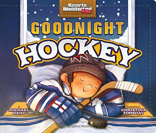 Compare Textbook Prices for Goodnight Hockey Sports Illustrated Kids Bedtime Books Brdbk Edition ISBN 9781623709242 by Dahl, Michael,Forshay, Christina E.