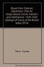 Royal Coin Cabinet, Stockholm: Part IV, Anglo-Saxon Coins: Harold I and Harthacnut, 1035-1042 (Sylloge of Coins of the British Isles) (Pt.4)