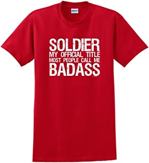 Soldier My Official Title People Call Me Badass T-Shirt