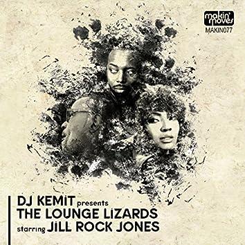 DJ Kemit Presents: The Lounge Lizards (feat. Jill Rock Jones)