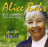 Don't Be Blue by Alice Babs