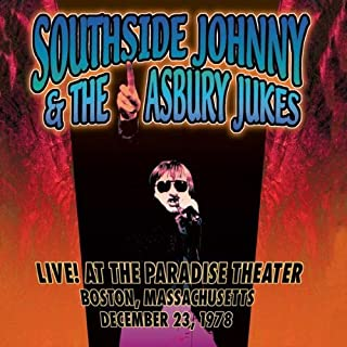 Live at the Paradise Theater Boston Ma Dec 13 1978 by Southside Johnny & Asbury Jukes (2006-08-15)