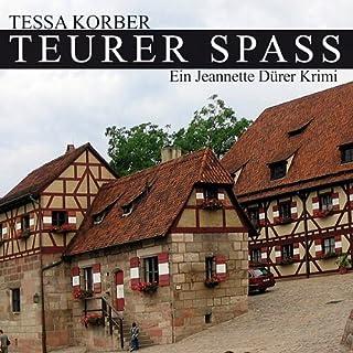 Teurer Spass. Ein Jeannette Dürer Krimi                   Autor:                                                                                                                                 Tessa Korber                               Sprecher:                                                                                                                                 Karen Schulz-Vobach                      Spieldauer: 6 Std. und 28 Min.     19 Bewertungen     Gesamt 3,3