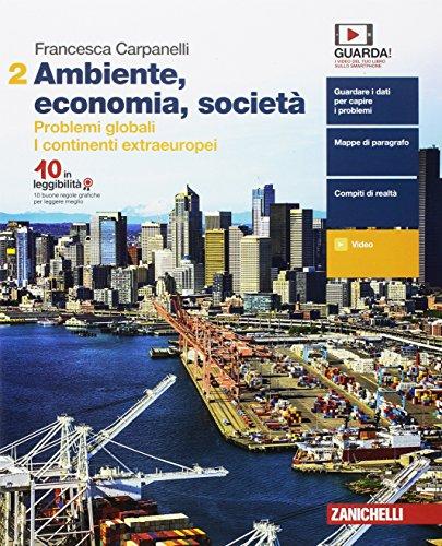 Ambiente, economia, società. Per le Scuole superiori. Con e-book: 2