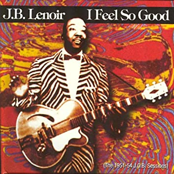 I Feel So Good, The 1951-54 J.O.B.Sessions