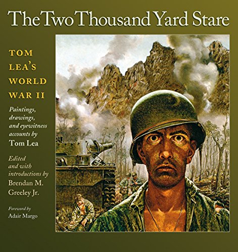 The Two Thousand Yard Stare: Tom Lea's World War II (Volume 119) (Williams-Ford Texas A&M University Military History Series)