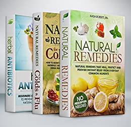Natural Remedies Box Set: Natural Remedies, Natural Remedies For Colds and Flu and Herbal Antibiotics Box Set by [Kasia Roberts RN]
