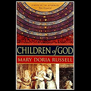 Children of God     A Novel              By:                                                                                                                                 Mary Doria Russell                               Narrated by:                                                                                                                                 Anna Fields                      Length: 17 hrs and 52 mins     682 ratings     Overall 4.4
