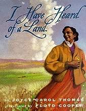 I Have Heard of a Land (Coretta Scott King Illustrator Honor Books)