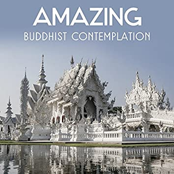 Amazing Buddhist Contemplation – Deep Meditation Music, Om Chanting, Natural Sounds Remedies, Oriental Healing, Find Your Energy Center
