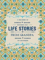 A Treasury of Memories and Life Stories From Grandpa To Grandkids