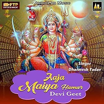 Aaja Maiya Hamar - Devi Geet