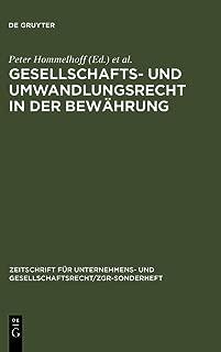 Gesellschafts- und Umwandlungsrecht in der Bewährung (Zeitschrift Für Unternehmens- Und Gesellschaftsrecht/Zgr - S) (German Edition)