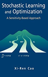 Stochastic Learning and Optimization: A Sensitivity-Based Approach (International Series on Discrete Event Dynamic Systems)