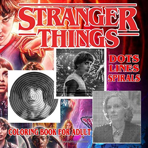Stranger Things Dots Lines Spirals: Coloring Book For Adult With 51 Characters 108 Coloring Pages