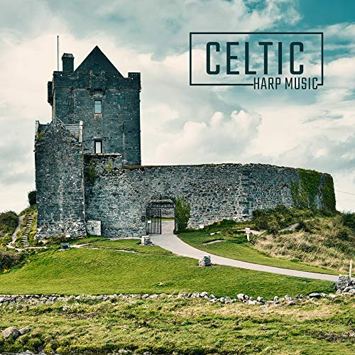 Celtic Harp Music: Instrumental Relaxation Music with Irish Roots and Celtic Sound
