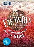 52 kleine & große Eskapaden in der Lüneburger Heide: Ab nach draußen! (DuMont Eskapaden)