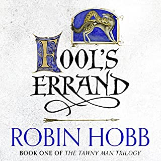 Fool's Errand     Tawny Man Trilogy, Book 1              By:                                                                                                                                 Robin Hobb                               Narrated by:                                                                                                                                 Nick Taylor                      Length: 23 hrs and 9 mins     314 ratings     Overall 4.7