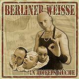 Songtexte von Berliner Weisse - In Toifels Küche
