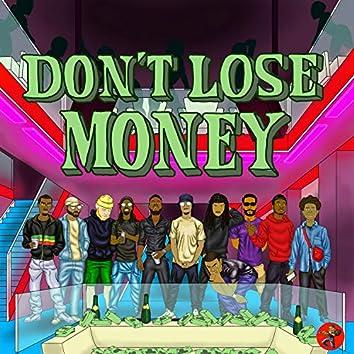 Don't Lose Money (feat. Jimmy Mitch, Bino Heat, Roman LeChard, Tre Demond, John Shing, YoungCamThaStar, City, Mirko Hendrix, Cheese & Absunti)
