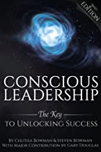 Conscious Leadership: The Key to Unlocking Success