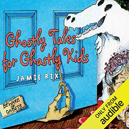 Ghostly Tales for Ghastly Kids cover art