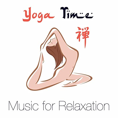 Yoga Time - Music for Relaxation for Hatha Yoga and Yoga ...