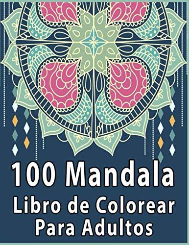 Libro De Colorear Para Adultos: 100 Mandalas & Pensamientos Positivos