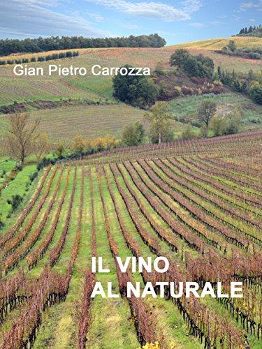 Il Vino al Naturale: VERSO LA RIAPPACIFICAZIONE FRA IL VINO E LA TERRA