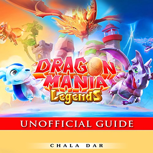 Dragon Mania Legends Unofficial Guide audiobook cover art