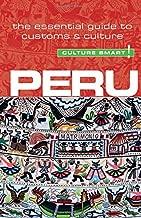 Peru - Culture Smart!: The Essential Guide to Customs & Culture