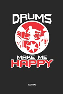 Drums Make Me Happy | Journal: Lined Drummer Journal / Notebook - Great Accessories & Gift Idea for Drummer & Drumming Lover.