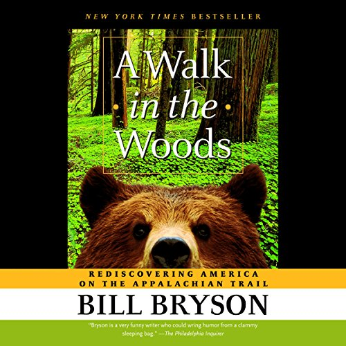 A Walk in the Woods     Rediscovering America on the Appalachian Trail              By:                                                                                                                                 Bill Bryson                               Narrated by:                                                                                                                                 Rob McQuay                      Length: 9 hrs and 44 mins     7,225 ratings     Overall 4.4