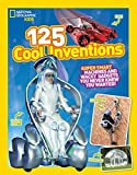 125 Cool Inventions [Idioma Inglés]: Supersmart Machines and Wacky Gadgets You Never Knew You Wanted!