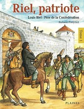 Paperback Riel, patriote: Louis Riel, Pere de la Confederation (French Edition) [French] Book