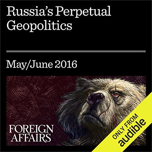 Russia's Perpetual Geopolitics audiobook cover art