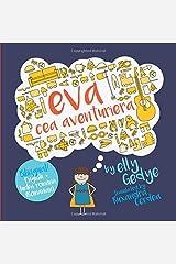 Eva the Adventurer. Eva cea Aventuriera: Bilingual Book: English + Romanian (Romanian Edition) Paperback