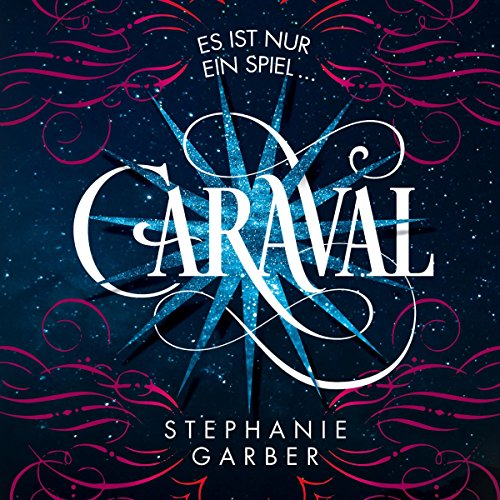 Caraval: Es ist nur ein Spiel...                   By:                                                                                                                                 Stephanie Garber                               Narrated by:                                                                                                                                 Marie Bierstedt                      Length: 11 hrs and 28 mins     Not rated yet     Overall 0.0