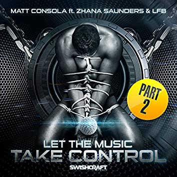 Let the Music Take Control (Part 2)