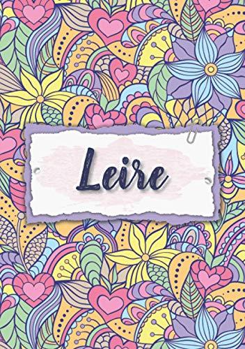 Leire: Cuaderno A5   Nombre personalizado Leire   Regalo de cumpleaños para la esposa, mamá, hermana, hija   Diseño : floral   120 páginas rayadas, formato A5 (14.8 x 21 cm)