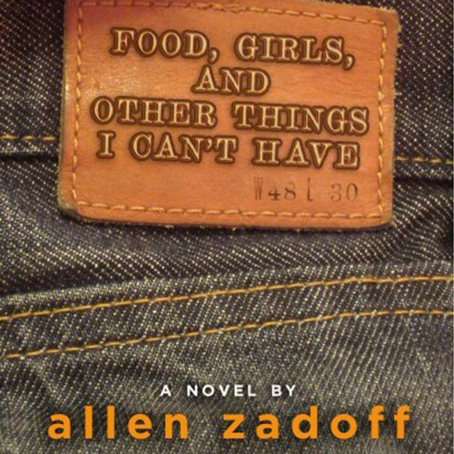 Food, Girls, and Other Things I Can't Have audiobook cover art