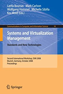 Systems and Virtualization Management: Standards and New Technologies (Communications in Computer and Information Science)