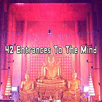 42 Entrances To The Mind